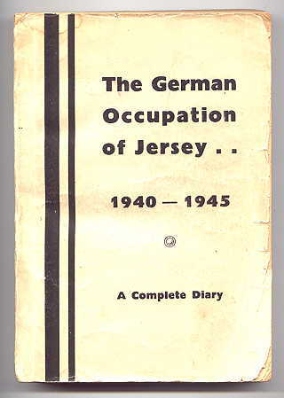 Image for THE GERMAN OCCUPATION OF JERSEY:  A COMPLETE DIARY OF EVENTS FROM JUNE 1940 TO JUNE 1945.