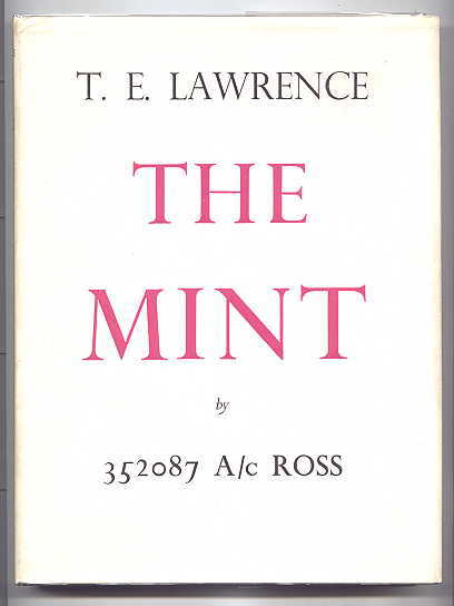 Image for THE MINT:  A DAY-BOOK OF THE R.A.F. DEPOT BETWEEN AUGUST AND DECEMBER 1922 WITH LATER NOTES.