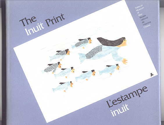 Image for THE INUIT PRINT / T'ESTAMPE INUIT.