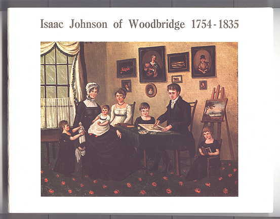 Image for ISAAC JOHNSON OF WOODBRIDGE 174-1835: THAT INGENIOUS ARTIST.