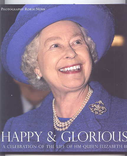 Image for HAPPY & GLORIOUS:  A CELEBRATION OF THE LIFE OF HM QUEEN ELIZABETH II.