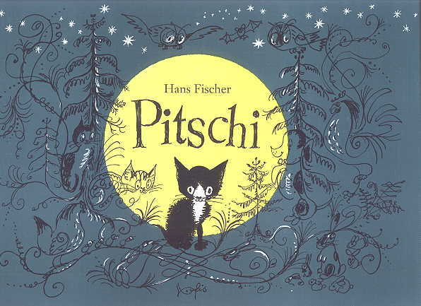 Image for PITSCHI:  THE KITTEN WHO ALWAYS WANTED TO BE SOMETHING ELSE.  A SAD STORY THAT ENDS WELL.