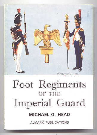 Image for FOOT REGIMENTS OF THE IMPERIAL GUARD.