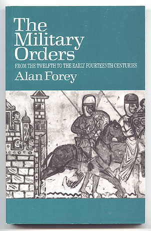 Image for THE MILITARY ORDERS FROM THE TWELFTH TO THE EARLY FOURTEENTH CENTURIES.