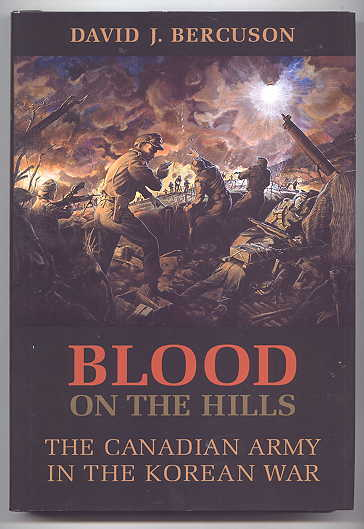 Image for BLOOD ON THE HILLS:  THE CANADIAN ARMY IN THE KOREAN WAR.