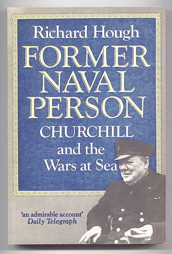 Image for FORMER NAVAL PERSON:  CHURCHILL AND THE WARS AT SEA.