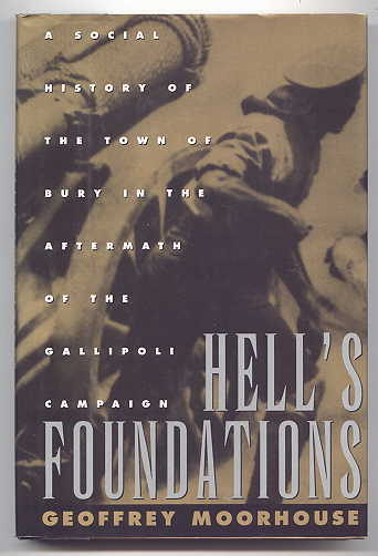 Image for HELL'S FOUNDATIONS:  A SOCIAL HISTORY OF THE TOWN OF BURY IN THE AFTERMATH OF THE GALLIPOLI CAMPAIGN.