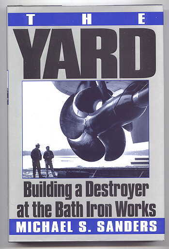 Image for THE YARD: BUILDING A DESTROYER AT THE BATH IRON WORKS.