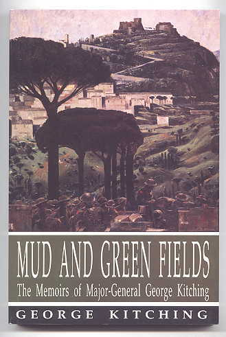 Image for MUD AND GREEN FIELDS:  THE MEMOIRS OF MAJOR GENERAL GEORGE KITCHING.