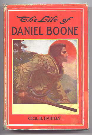 Image for THE LIFE OF DANIEL BOONE, THE FOUNDER OF THE STATE OF KENTUCKY.  STORIES OF FAMOUS AMERICAN HEROES SERIES.