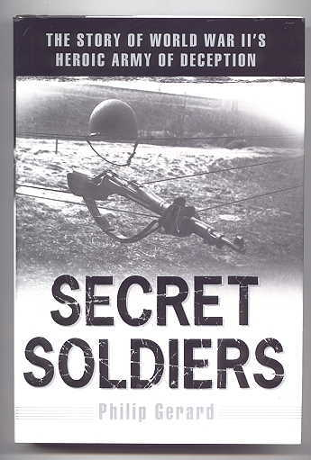 Image for SECRET SOLDIERS: THE STORY OF WORLD WAR II's HEROIC ARMY OF DECEPTION.