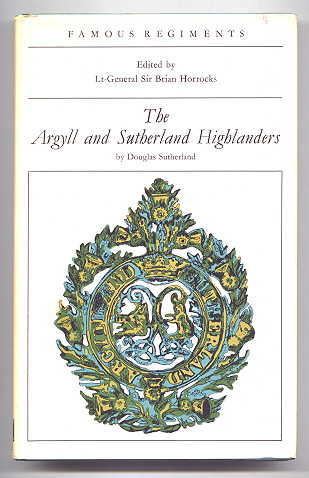 Image for THE ARGYLL AND SUTHERLAND HIGHLANDERS (THE 91st AND 93rd HIGHLANDERS).  FAMOUS REGIMENTS SERIES.