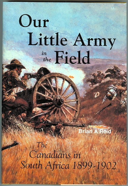 Image for OUR LITTLE ARMY IN THE FIELD:  THE CANADIANS IN SOUTH AFRICA, 1899-1902.