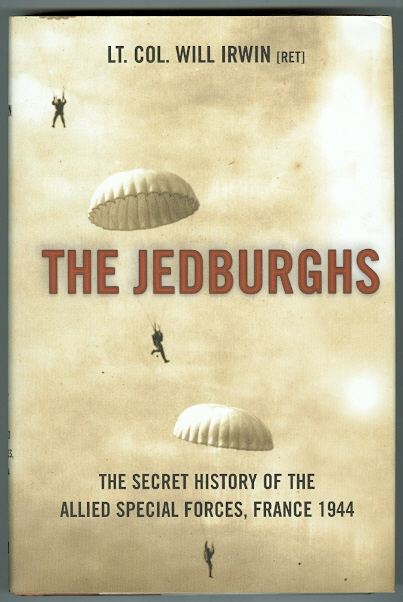 Image for THE JEDBURGHS:  THE SECRET HISTORY OF THE ALLIED SPECIAL FORCES, FRANCE 1944.
