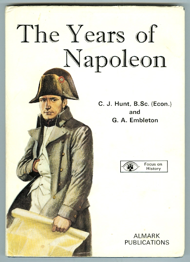 Image for THE YEARS OF NAPOLEON.  FOCUS ON HISTORY SERIES.