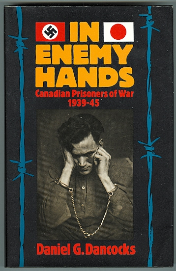 Image for IN ENEMY HANDS:  CANADIAN PRISONERS OF WAR, 1939-45.