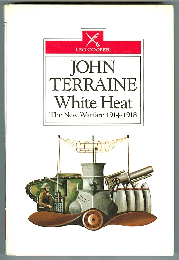 Image for WHITE HEAT:  THE NEW WARFARE 1914-18.