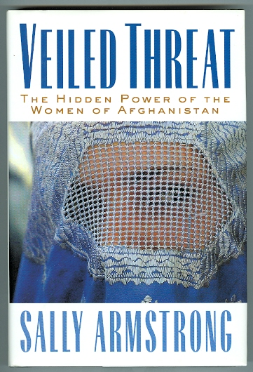 Image for VEILED THREAT: THE HIDDEN POWER OF THE WOMEN OF AFGHANISTAN.