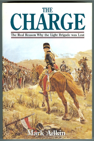 Image for THE CHARGE: WHY THE LIGHT BRIGADE WAS LOST.
