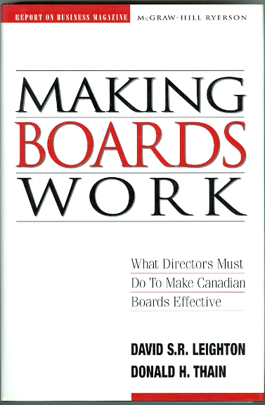 Image for MAKING BOARDS WORK: WHAT DIRECTORS MUST DO TO MAKE CANADIAN BOARDS EFFECTIVE.