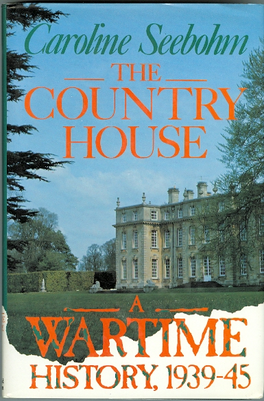 Image for THE COUNTRY HOUSE: A WARTIME HISTORY 1939-45.