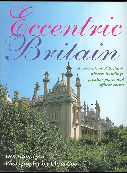 Image for ECCENTRIC BRITAIN: A GUIDE TO BRITAIN'S BIZARRE BUILDINGS, PECULIAR PLACES AND OFFBEAT EVENTS.