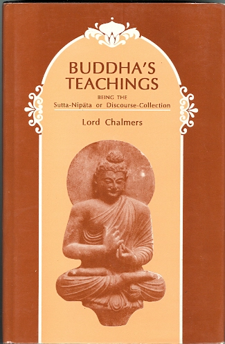 Image for BUDDHA'S TEACHINGS, BEING THE SUTTA-NIPATA OR DISCOURSE-COLLECTION, EDITED IN THE ORIGINAL PALI TEXT WITH AN ENGLISH VERSION FACING IT.