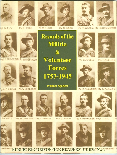 Image for RECORDS OF THE MILITIA AND VOLUNTEER FORCES 1757-1945.  INCLUDING RECORDS OF THE VOLUNTEERS, RIFLE VOLUNTEERS, YEOMANRY, IMPERIAL YEOMANRY, FENCIBLES, TERRITORIALS AND THE HOME GUARD.  REVISED AND UPDATED.  PUBLIC RECORD OFFICE READERS' GUIDE NO.3.