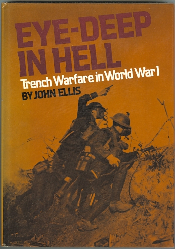 Image for EYE-DEEP IN HELL: TRENCH WARFARE IN WORLD WAR I.