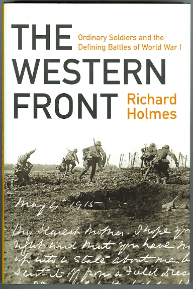 Image for THE WESTERN FRONT.  ORDINARY SOLDIERS AND THE DEFINING BATTLES OF WORLD WAR I.
