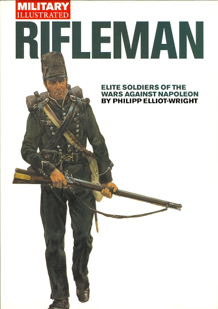 Image for RIFLEMAN: ELITE SOLDIERS OF THE WARS AGAINS NAPOLEON.  MILITARY ILLUSTRATED.