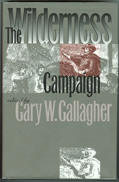 Image for THE WILDERNESS CAMPAIGN.  MILITARY CAMPAIGNS OF THE CIVIL WAR SERIES.