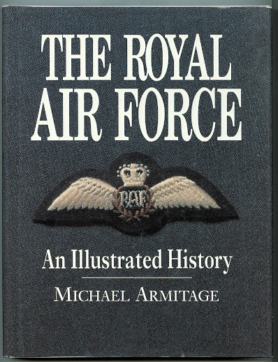 Image for THE ROYAL AIR FORCE: AN ILLUSTRATED HISTORY.