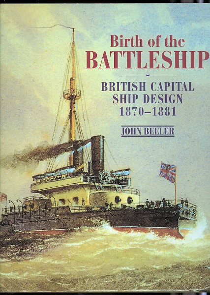 Image for BIRTH OF THE BATTLESHIP: BRITISH CAPITAL SHIP DESIGN 1870-1881.