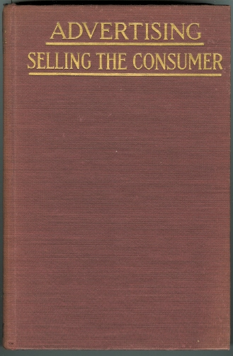 Image for ADVERTISING: SELLING THE CONSUMER.