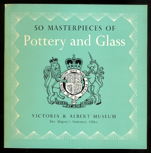 Image for FIFTY MASTERPIECES OF POTTERY, PORCELAIN, GLASS VESSELS, STAINED GLASS, PAINTED ENAMEL.