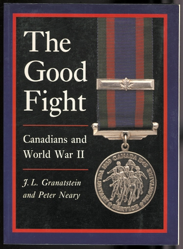 Image for THE GOOD FIGHT: CANADIANS AND WORLD WAR II.