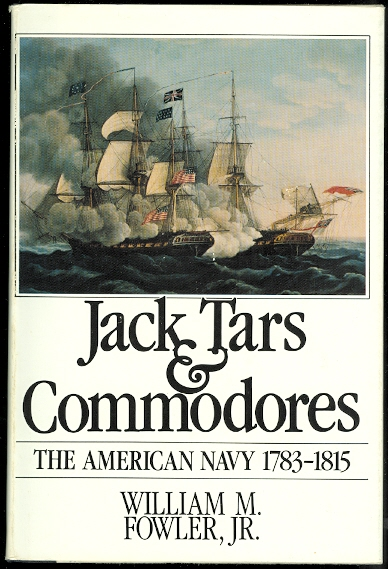 Image for JACK TARS AND COMMODORES: THE AMERICAN NAVY, 1783-1815.
