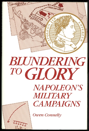Image for BLUNDERING TO GLORY: NAPOLEON'S MILITARY CAMPAIGNS.