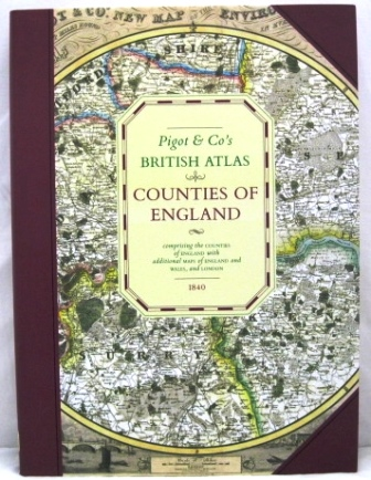 Image for PIGOT & CO.S BRITISH ATLAS: COMPRISING THE COUNTIES OF ENGLAND ...