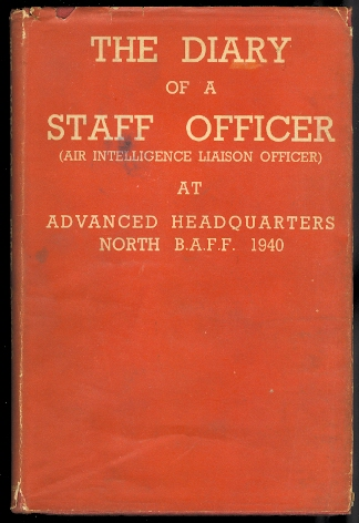 Image for THE DIARY OF A STAFF OFFICER (AIR INTELLIGENCE LIAISON OFFICER) AT ADVANCED HEADQUARTERS, NORTH B.A.F.F. 1940.