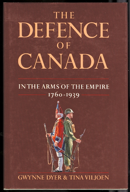 Image for THE DEFENCE OF CANADA:  IN THE ARMS OF THE EMPIRE, 1760-1939.