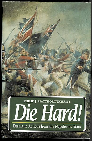 Image for DIE HARD!  DRAMATIC ACTIONS FROM THE NAPOLEONIC WARS.