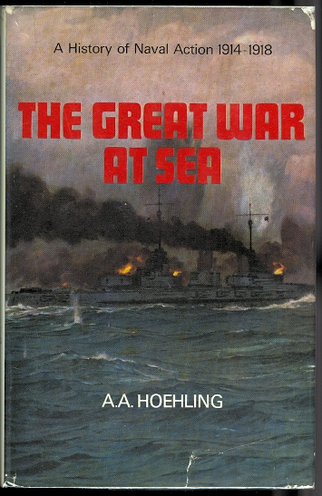 Image for THE GREAT WAR AT SEA: A HISTORY OF NAVAL ACTION 1914-18.