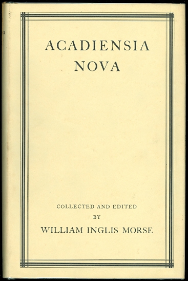 Image for ACADIENSIA NOVA (1598-1779).  VOLUME I.  NEW AND UNPUBLISHED DOCUMENTS AND OTHER DATA RELATING TO ACADIA (NOVA SCOTIA, NEW BRUNSWICK, MAINE, ETC.)