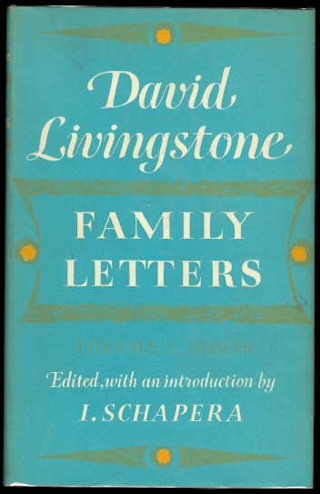Image for DAVID LIVINGSTONE.  FAMILY LETTERS 1841-1856.  VOLUME TWO: 1849-1856.