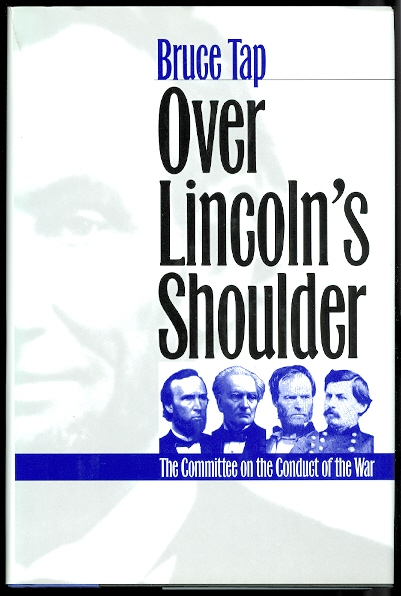 Image for OVER LINCOLN'S SHOULDER: THE COMMITTEE ON THE CONDUCT OF THE WAR.