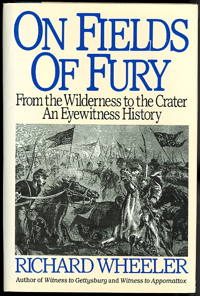 Image for ON FIELDS OF FURY.  FROM THE WILDERNESS TO THE CRATER: AN EYEWITNESS HISTORY.