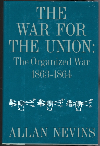Image for THE WAR FOR THE UNION.  VOLUME III.  THE ORGANIZED WAR, 1863-1864.