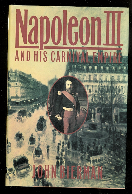 Image for NAPOLEON III AND HIS CARNIVAL EMPIRE.